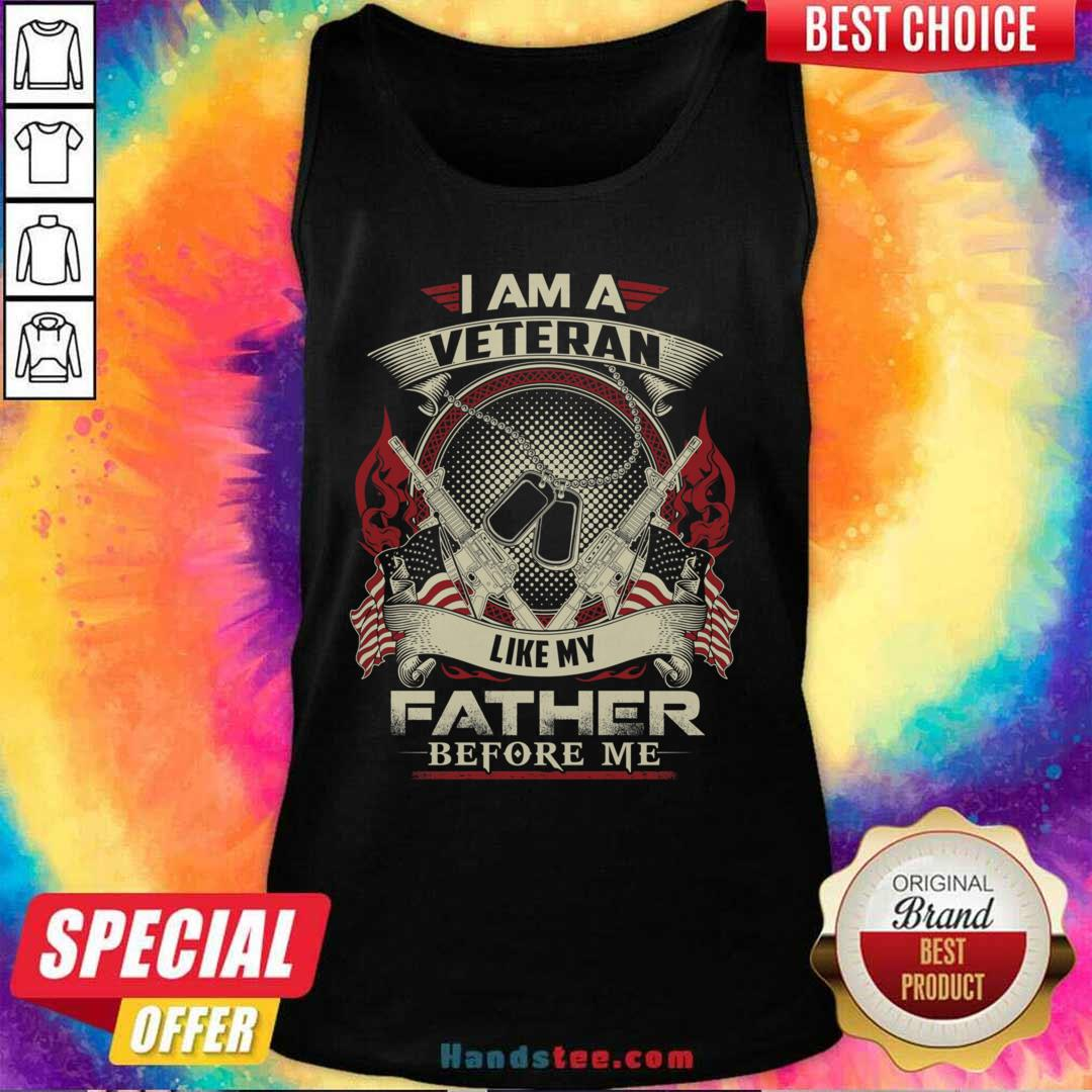 Nice I Am A Veteran Like My Father 95 Tank Top - Design by Handstee.com