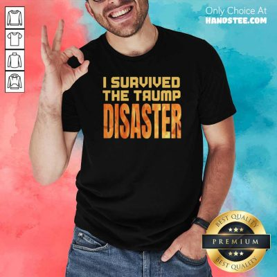 Nice I Survived The Trump Disaster Election Shirt - Design by handstee.com