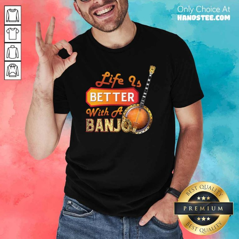 Nice Life Is Better With A Banjo 32 Shirt - Design by Handstee.com