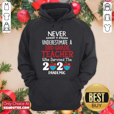 Nice Never Underestimate A 3rd Grade Teacher Who Survived 2020 Pandemic Hoodie - Design by handstee.com