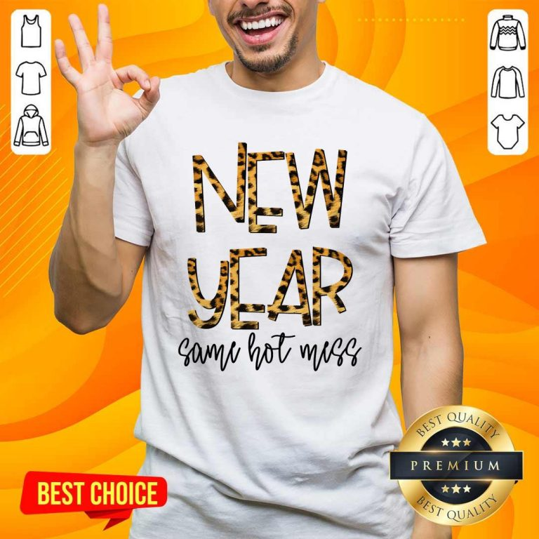 Nice New Year Same Hot Mess 2021 Eve Party Leopard Shirt - Design by handstee.com