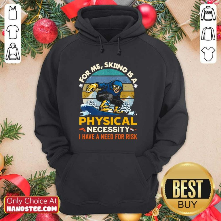 Nice Skiing A 6 Physical Necessity Hoodie - Design by Handstee.com