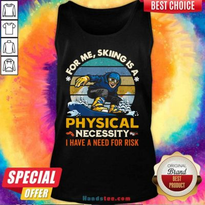 Nice Skiing A 6 Physical Necessity Tank Top - Design by Handstee.com