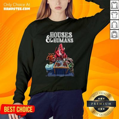Offical Houses And Humans Sweatshirt - Design by handstee.com