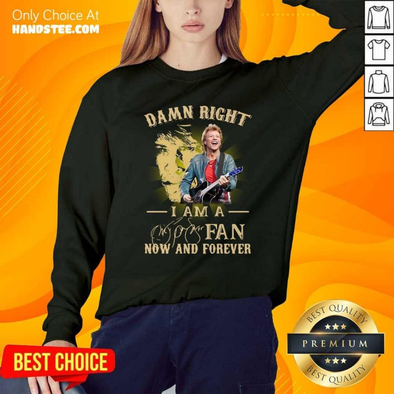 Official Damn Right I Am A Fan Now And Forever Signature Sweatshirt - Design by handstee.com