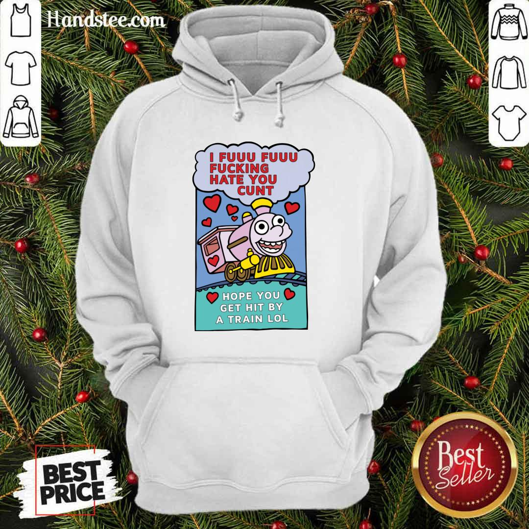 Official I Hope You Get Hit By A Train 3 Hoodie - Design by Handstee.com