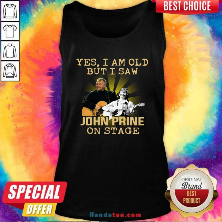Official Yes I AM Old But I Saw John prine On Stage Tank Top - Design by handstee.com
