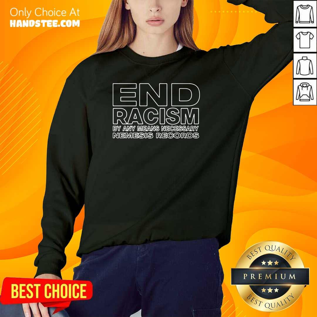 Overjoyed End Racism By Any Means Necessary Nemesis Records 2021 Sweater