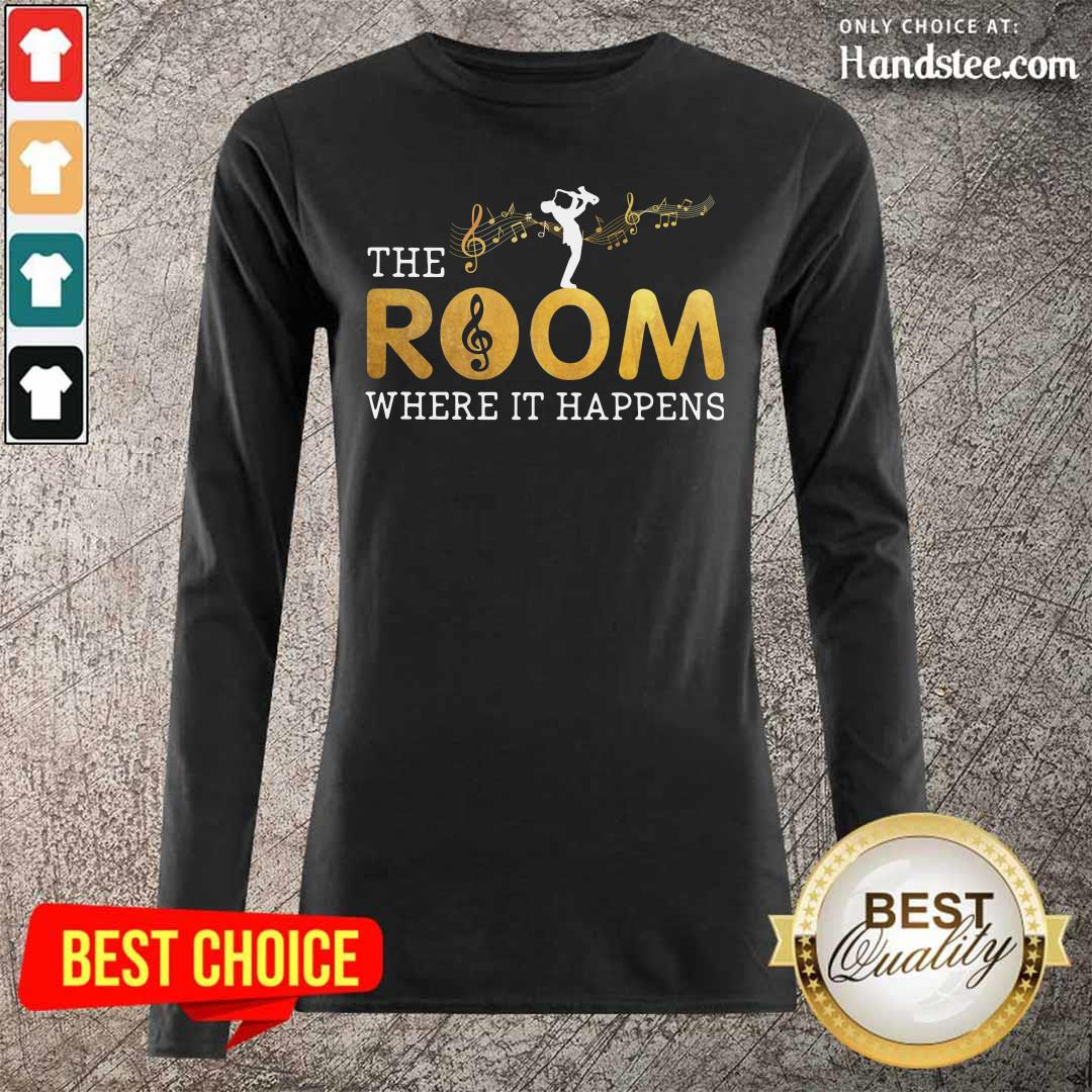 Positive Classic Musical The Room Where 20 It Happenns Long-Sleeved - Design by Handstee.com