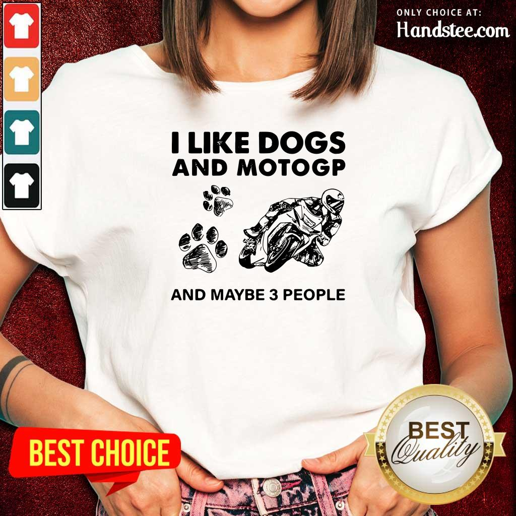 Positive I Like Dogs Motogp And 3 People Ladies Tee - Design By Handstee.com