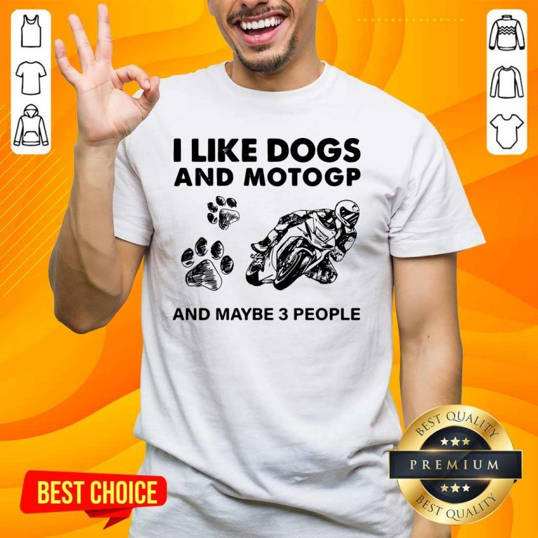 Positive I Like Dogs Motogp And 3 People Shirt - Design By Handstee.com