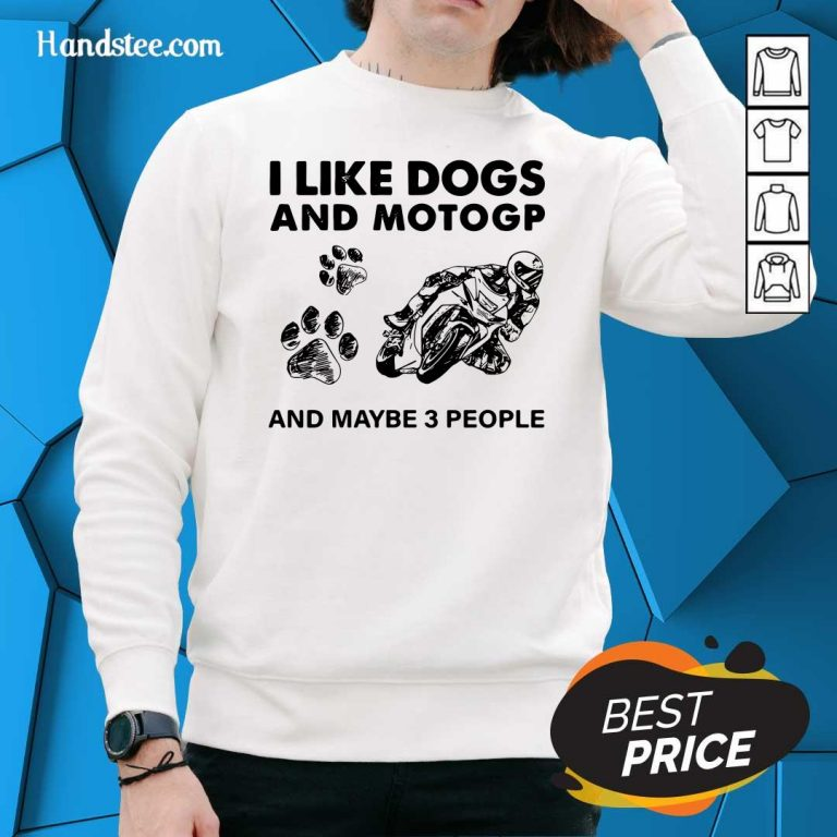 Positive I Like Dogs Motogp And 3 People Sweater - Design By Handstee.com
