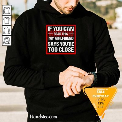 Positive If You Can Read This My GirlFriend 2 Hoodie