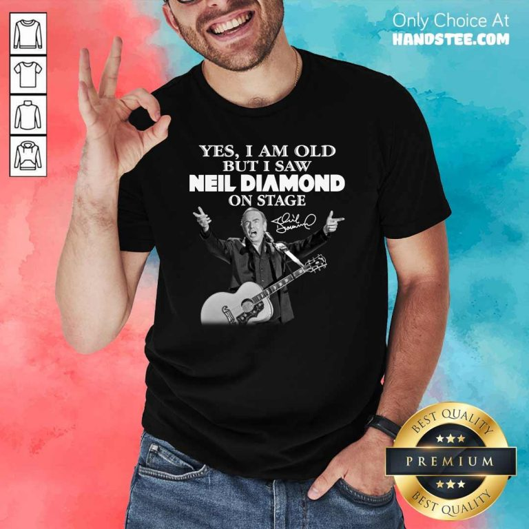 Premium Yes I Saw Neil Diamond On Stage 7 Shirt - Design by Handstee.com