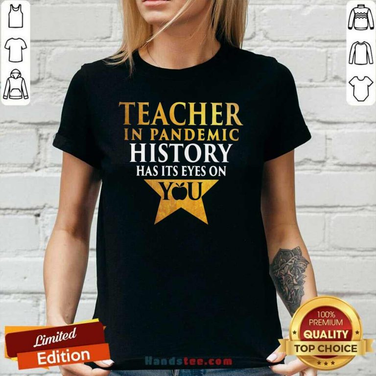 Reluctant Teacher In Pandemic History Has Its Eyes 18 On You Ladies Tee - Design by Handstee.com