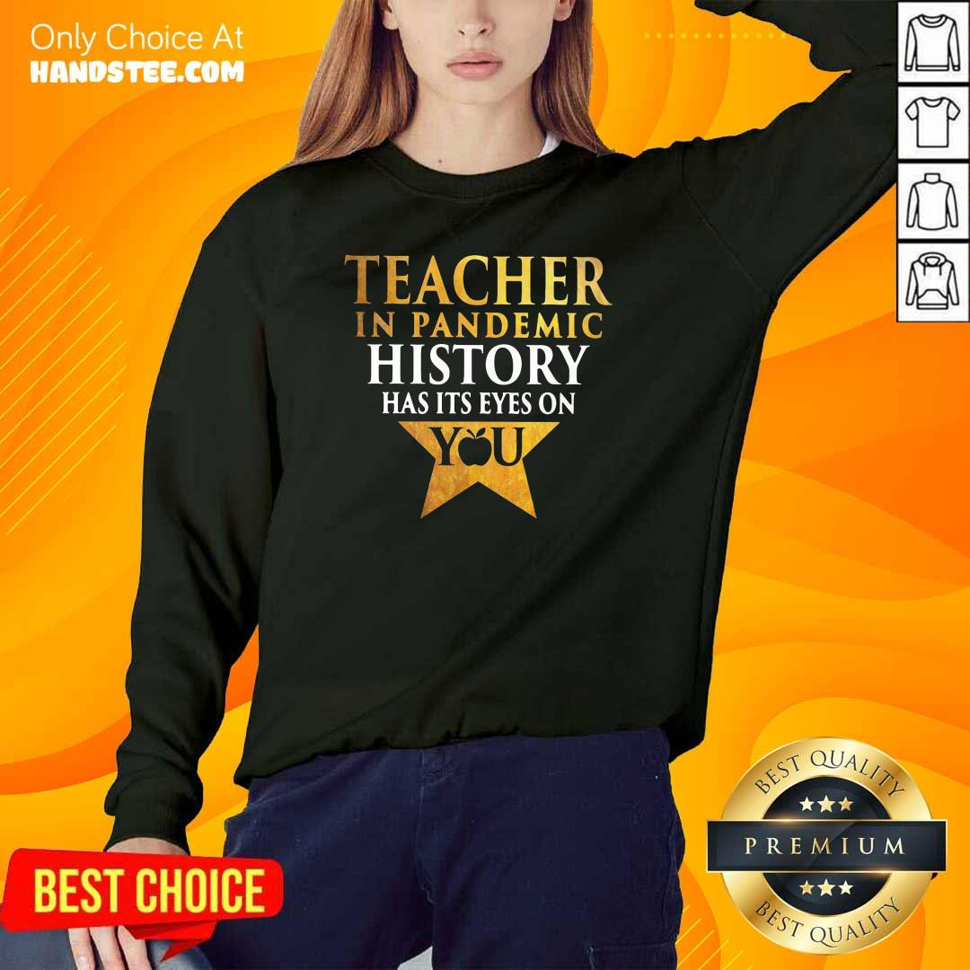 Reluctant Teacher In Pandemic History Has Its Eyes 18 On You Sweater - Design by Handstee.com