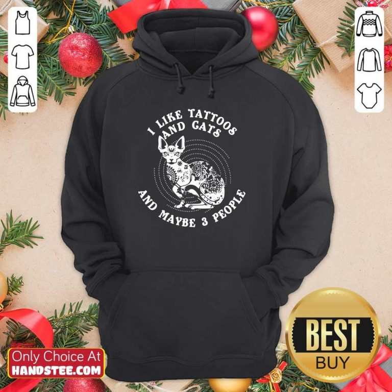 Original I Like Tattoos And Cats Maybe 3 People Hoodie - Design by Handstee.com
