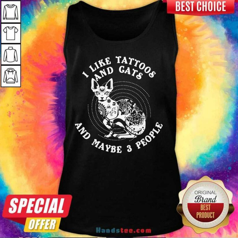 Original I Like Tattoos And Cats Maybe 3 People Tank Top - Design by Handstee.com