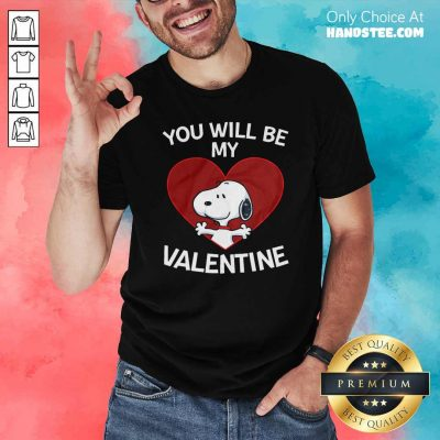 Snoopy Heart You Will Be My Valentine Shirt - Design by handstee.com