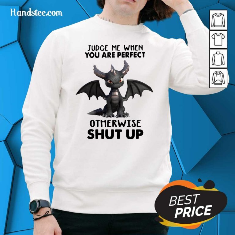 Stressed Judge Me When You Are Perfect Otherwise 13 Shut Up Dragon Sweater - Design by Handstee.com