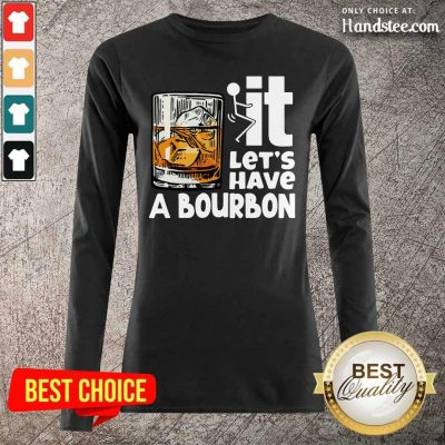 Tense 8 Wine It Lets Have A Bourbon Long-Sleeved
