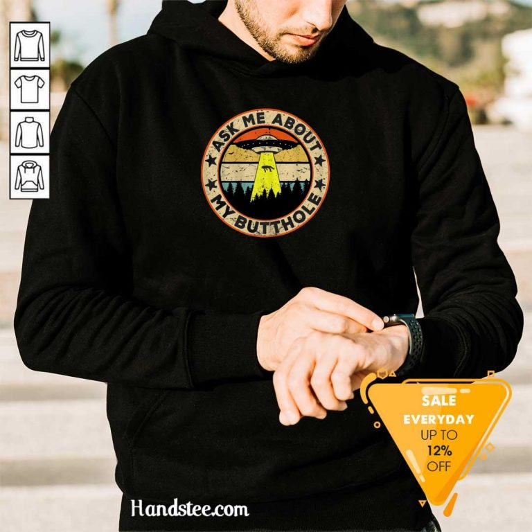Tense Ufo Ask Me About My Butthole 2021 Vintage Hoodie
