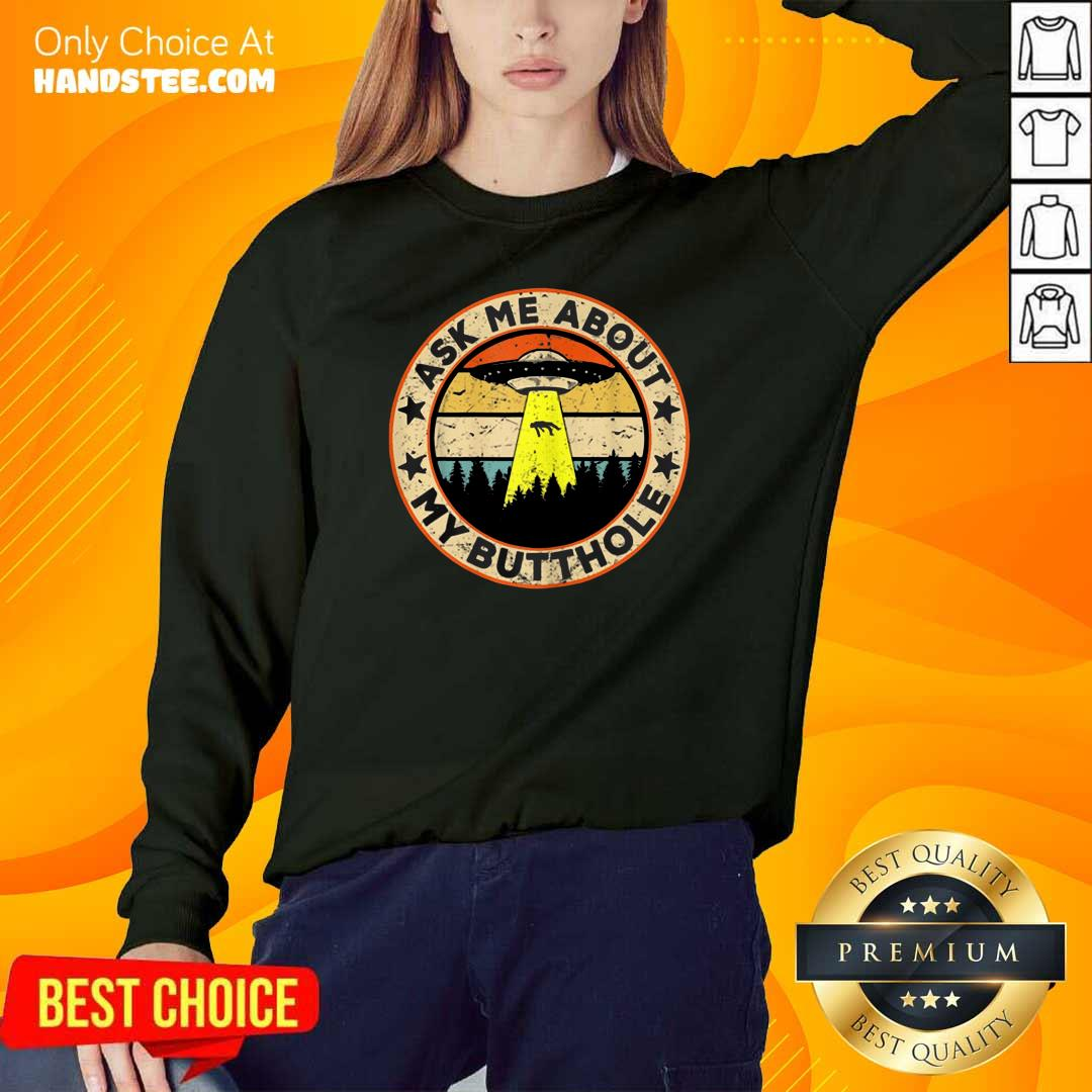 Tense Ufo Ask Me About My Butthole 2021 Vintage Sweater