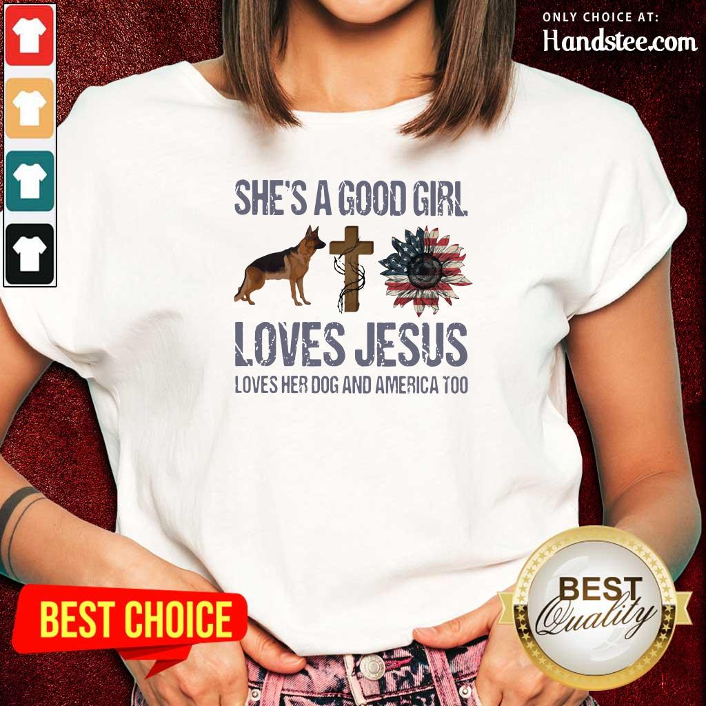 Terrific Shes A Good Girl Love Jesus Loves Her 10 Dog And America Too Ladies Tee - Design by Handstee.com