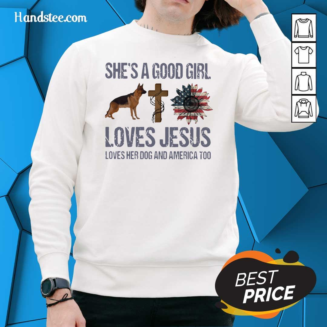 Terrific Shes A Good Girl Love Jesus Loves Her 10 Dog And America Too Sweater - Design by Handstee.com