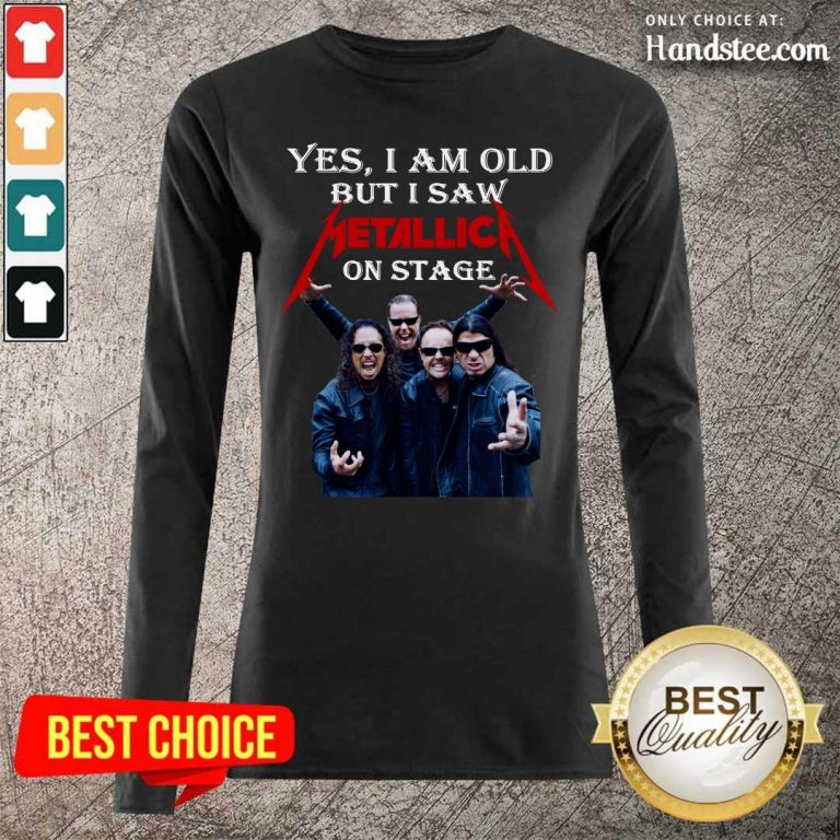 Terrific I Am Old Metallica On Stage 1 Long-Sleeved