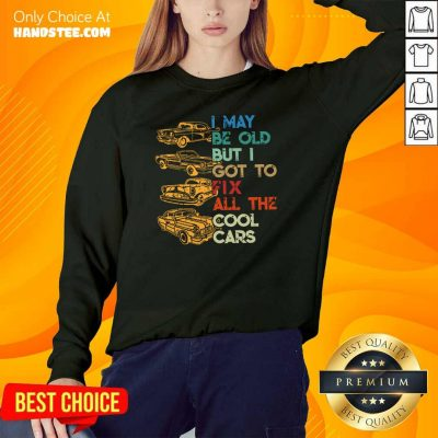 Tired I May Be Old But I Got To Fix All 6 The Cool Cars Sweater - Design by Handstee.com