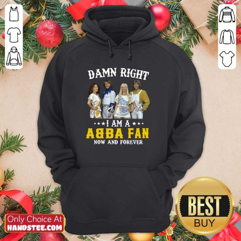 Top Damn Right Abba Fan 13 Forever Hoodie - Design by Handstee.com