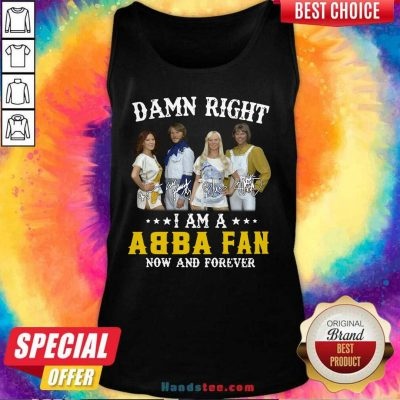 Top Damn Right Abba Fan 13 Forever Tank Top - Design by Handstee.com