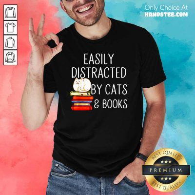Top Easily 33 Distracted By Cats And Books Shirt - Design by Handstee.com