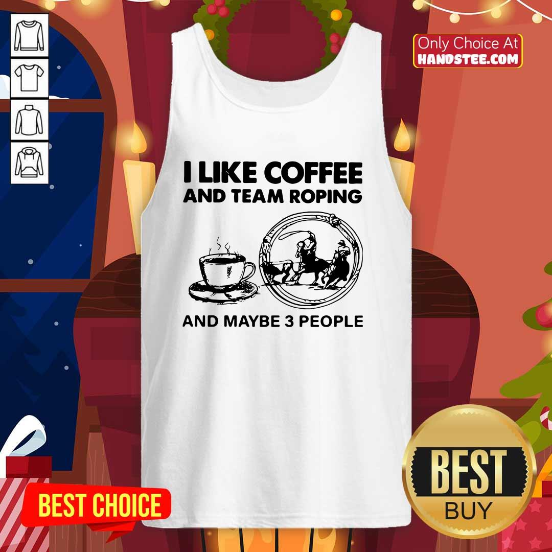 Top I Like Coffee And Team 42 Roping Tank Top - Design by Handstee.com