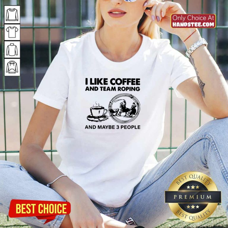 Top I Like Coffee And Team 42 Roping V-neck - Design by Handstee.com