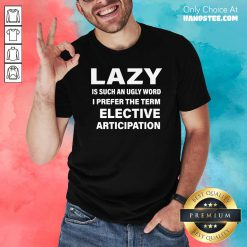 Top Lazy An Ugly Word 27 Shirt - Design by Handstee.com