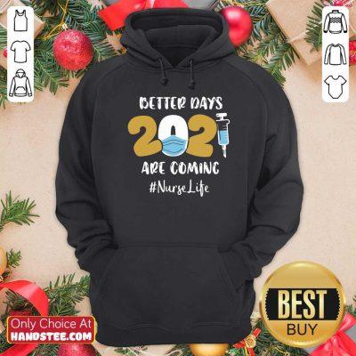 Top Nurse Better Days 2021 Hoodie - Design by Handstee.com