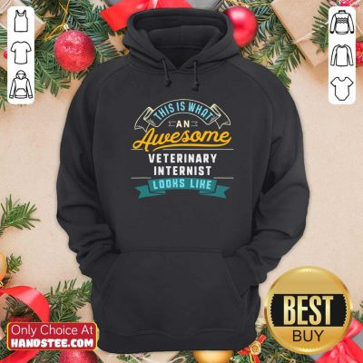 What An Awesome Veterinary Internist Looks Like Job Occupation Hoodie - Design by handstee.com