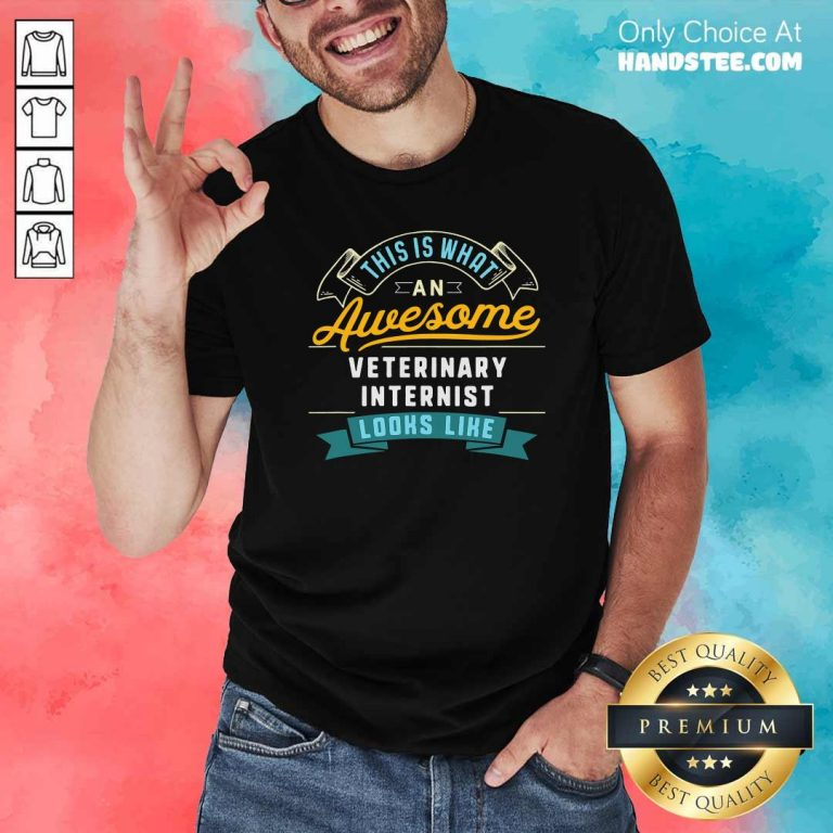What An Awesome Veterinary Internist Looks Like Job Occupation Shirt - Design by handstee.com