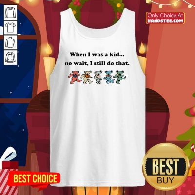 When I Was A Kid No Wait I Still Do That Dancing Bear The Beatles Tank Top - Design by handstee.com