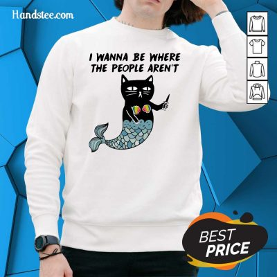 Wonderful I Wanna Be Where The 2 People Arent Cat Fish Sweater - Design by Handstee.com