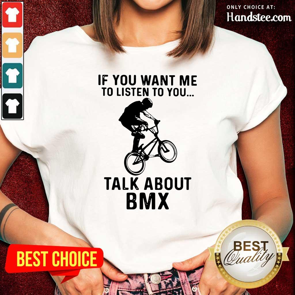 Worried If You Want Me To Listen To You Talk About 1 BMX Bicycle Ladies Tee - Design by Handstee.com