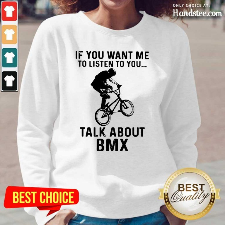 Worried If You Want Me To Listen To You Talk About 1 BMX Bicycle Long-Sleeved - Design by Handstee.com