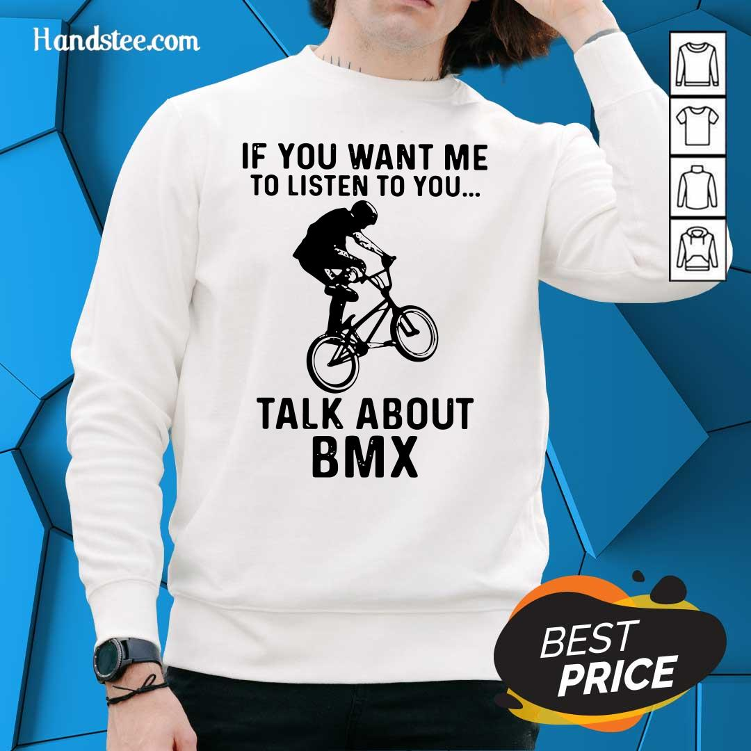 Worried If You Want Me To Listen To You Talk About 1 BMX Bicycle Sweater - Design by Handstee.com