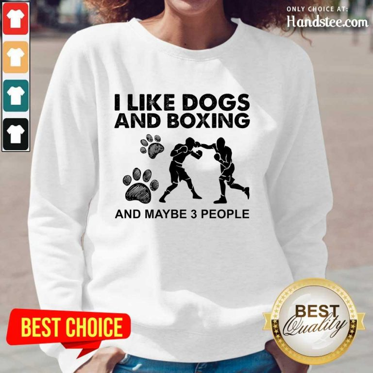 Amused I Like Dogs And Boxing And Maybe 3 People Long-Sleeved