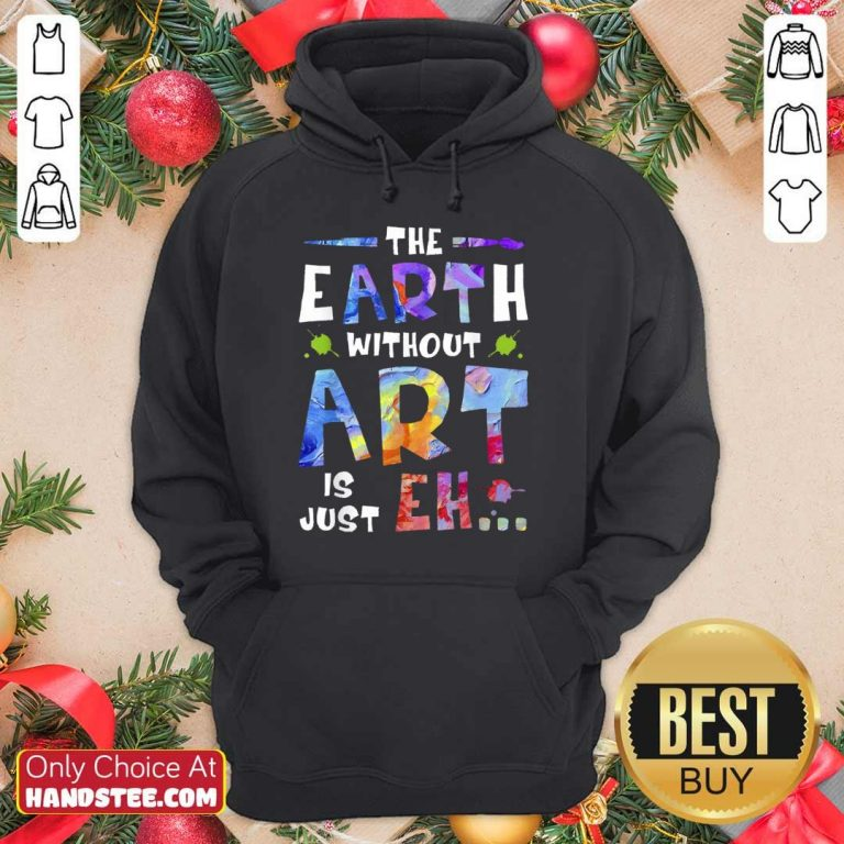 Amused The Earth Without Art Super Hoodie - Design By Handstee.com