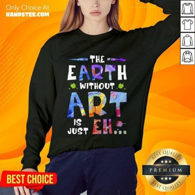 Amused The Earth Without Art Super Sweater - Design By Handstee.com