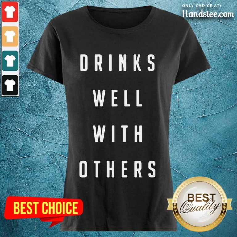 Confident Drinks Well With Others 2 Ladies Tee - Design By Handstee.com
