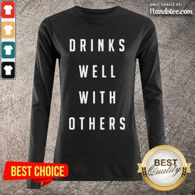 Confident Drinks Well With Others 2 Long-Sleeved - Design By Handstee.com